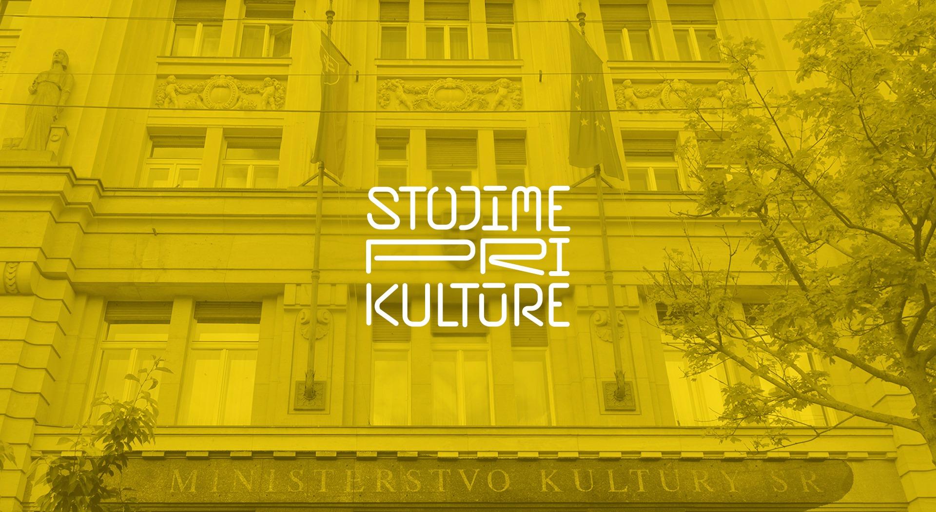 Stojíme pri kultúre: Za odvolanie ministerky kultúry